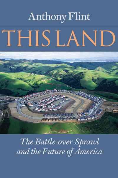 This Land: The Battle over Sprawl and the Future of America cover