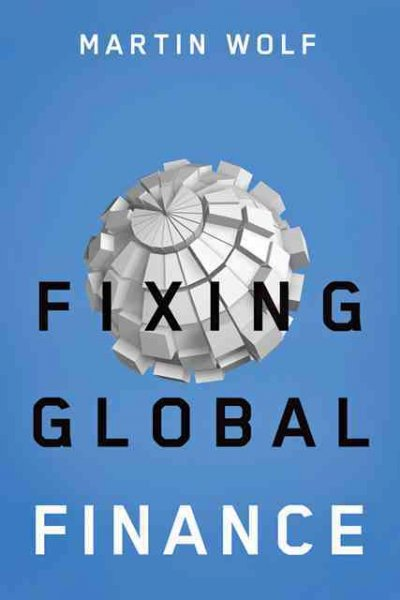 Fixing Global Finance (Forum on Constructive Capitalism) cover