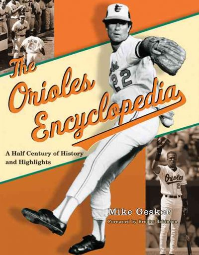 The Orioles Encyclopedia: A Half Century of History and Highlights cover