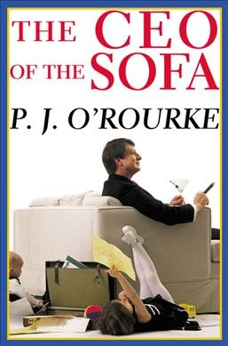 The CEO of the Sofa (O'Rourke, P. J.) cover