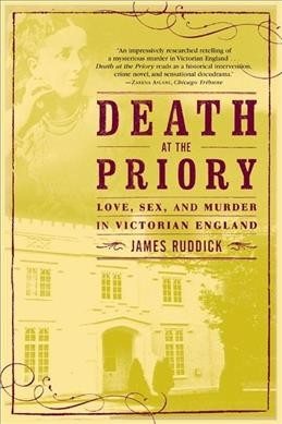 Death at the Priory: Love, Sex, and Murder in Victorian England cover