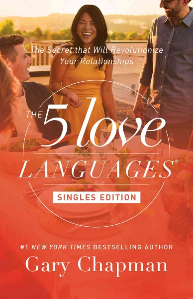 The 5 Love Languages Singles Edition: The Secret that Will Revolutionize Your Relationships cover