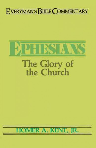 Ephesians: The Glory of the Church (Everyman's Bible Commentary) cover