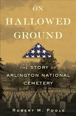 On Hallowed Ground: The Story of Arlington National Cemetery cover