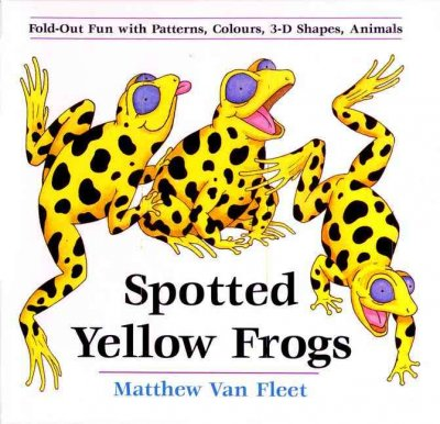 Spotted Yellow Frogs: Fold-out Fun with Patterns, Colors, 3-D Shapes, Animals cover