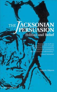 The Jacksonian Persuasion: Politics and Belief cover