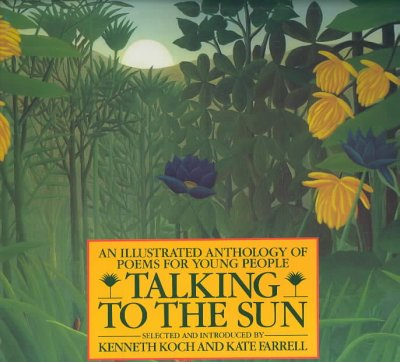 Talking to the Sun: An Illustrated Anthology of Poems for Young People cover
