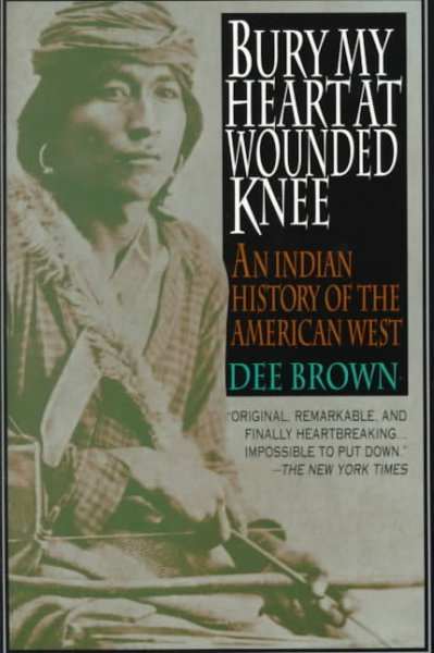 Bury My Heart at Wounded Knee: An Indian History of the American West cover