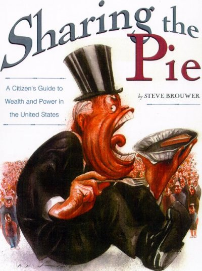 Sharing the Pie : A Citizen's Guide to Wealth and Power cover