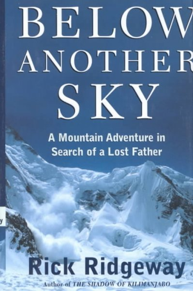 Below Another Sky: A Mountain Adventure in Search of a Lost Father cover