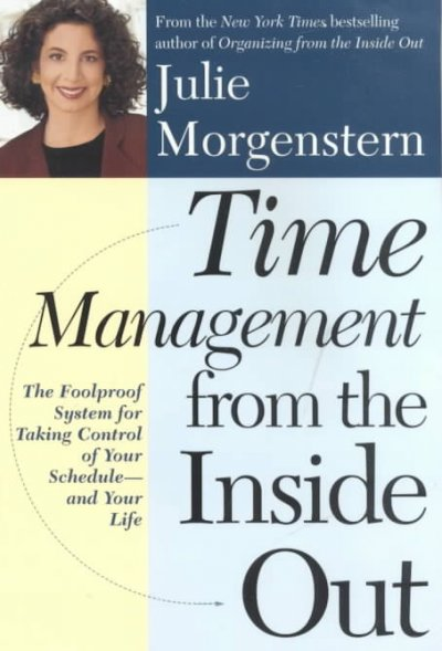 Time Management from the Inside Out: The Foolproof System for Taking Control of Your Schedule and Your Life cover