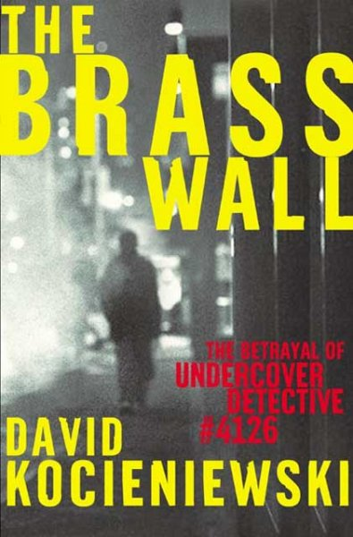 The Brass Wall: The Betrayal of Undercover Detective #4126 cover