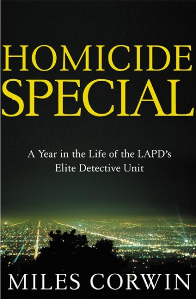 Homicide Special: On the Streets with the LAPD's Elite Detective Unit cover