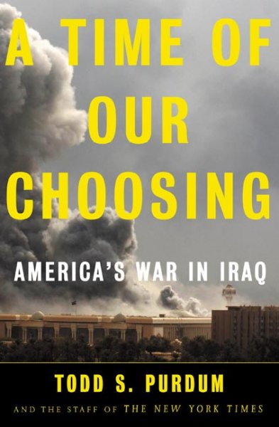 A Time of Our Choosing: America's War in Iraq cover