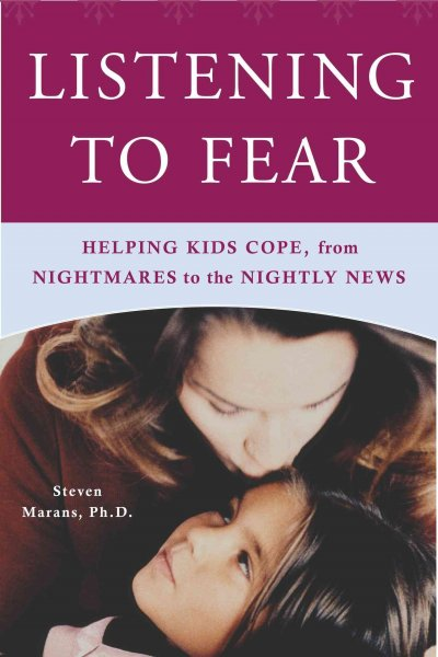 Listening to Fear: Helping Kids Cope, from Nightmares to the Nightly News cover