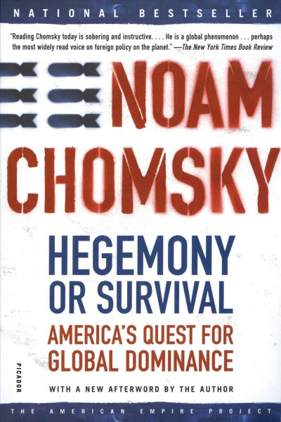 Hegemony or Survival: America's Quest for Global Dominance (American Empire Project) cover