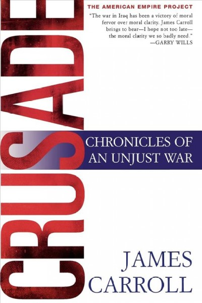Crusade: Chronicles of an Unjust War (American Empire Project) cover