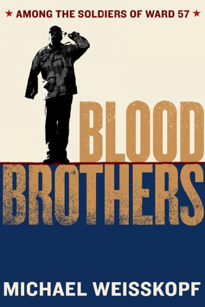 Blood Brothers: Among the Soldiers of Ward 57 cover