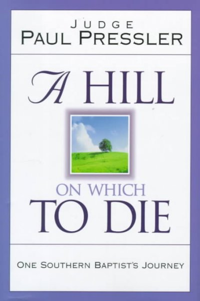 A Hill on Which to Die: One Southern Baptist's Journey cover