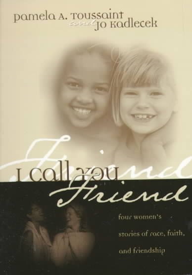 I Call You Friend: Four Women's Stories of Race, Faith, and Friendship cover