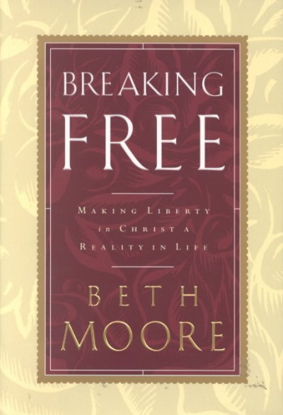 Breaking Free: Making Liberty in Christ a Reality in Life cover