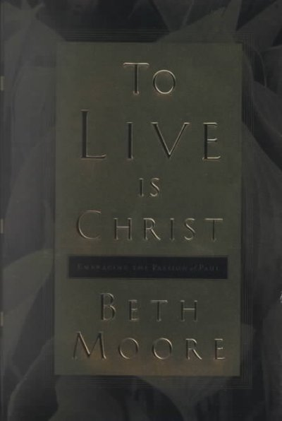 To Live Is Christ: Embracing the Passion of Paul cover