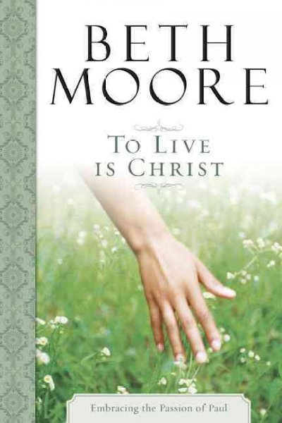 To Live Is Christ: Joining Paul's Journey of Faith cover