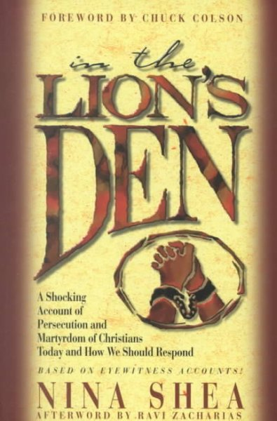 In the Lion's Den: A Shocking Account of Persecuted and Martyrdom of Christians Today and How We Should Respond cover