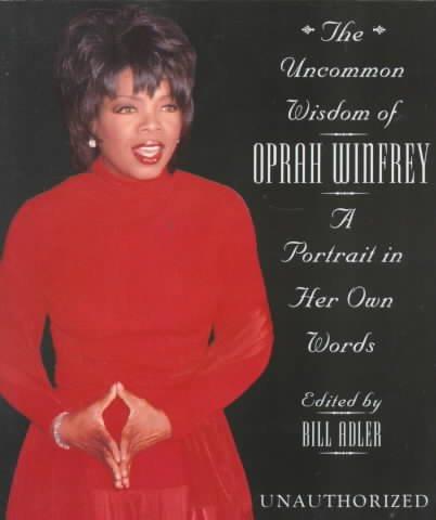 The Uncommon Wisdom Of Oprah Winfrey: A Portrait in Her ...
