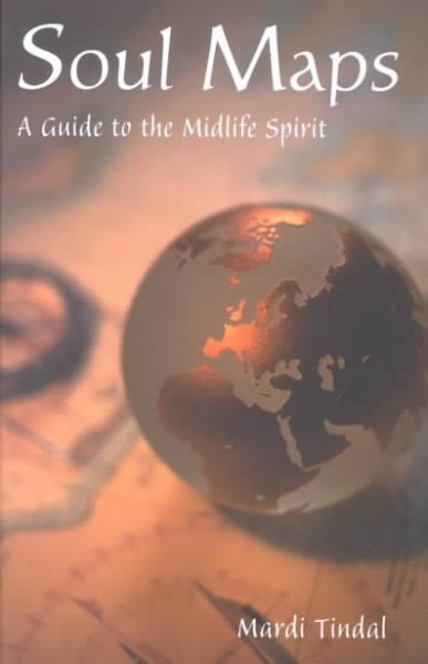 Soul Maps: A Guide to the Midlife Spirit cover