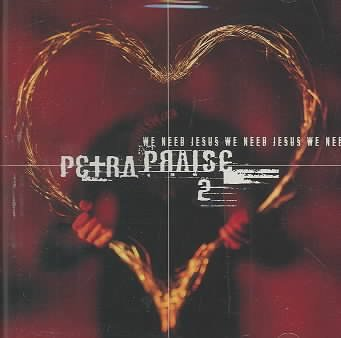 Petra Praise 2: We Need Jesus cover