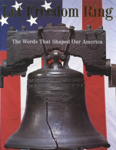Let Freedom Ring: The Words That Shaped Our America cover