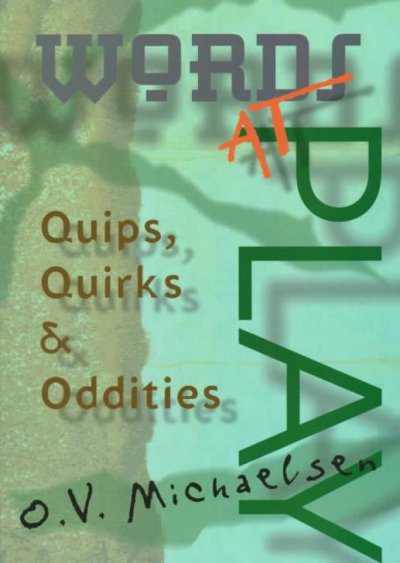Words at Play: Quips, Quirks & Oddities cover