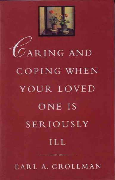 Caring and Coping When Your Loved One is Seriously Ill cover