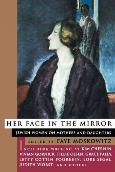 Her Face in the Mirror: Jewish Women on Mothers and Duaghters cover
