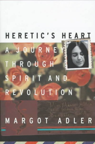 Heretic's Heart: A Journey Through Spirit & Revolution cover