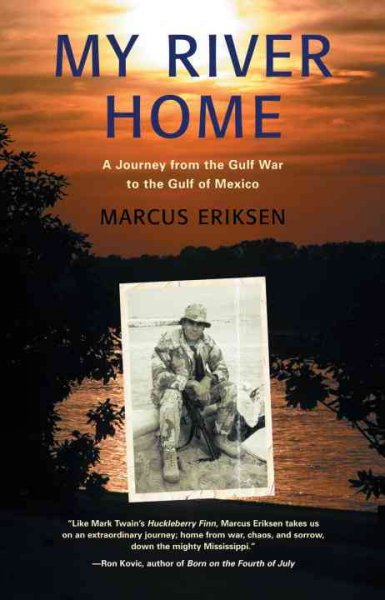 My River Home: A Journey from the Gulf War to the Gulf of Mexico cover