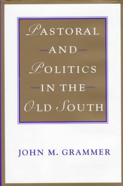 Pastoral and Politics in the Old South (Southern Literary Studies) cover