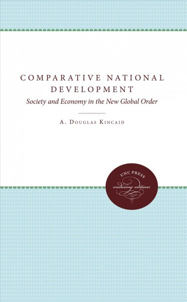 Comparative National Development: Society and Economy in the New Global Order cover