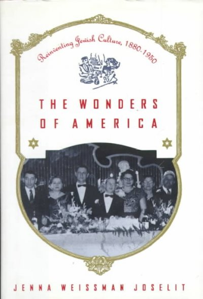 The Wonders of America: Reinventing Jewish Culture 1880-1950 cover