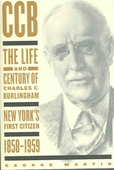 CCB: The Life and Century of Charles C. Burlingham, New York's First Citizen, 1858-1959 cover