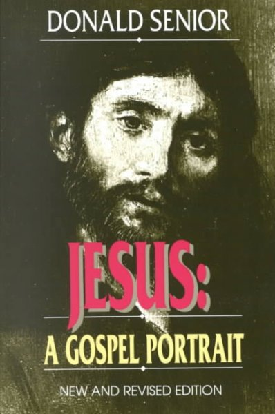 Jesus: A Gospel Portrait ((New and Revised Edition)