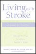 Living with Stroke : A Guide For Families: Help and New Hope for All Those Touched by Stroke cover