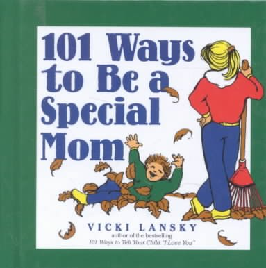 101 Ways to Be a Special Mom cover