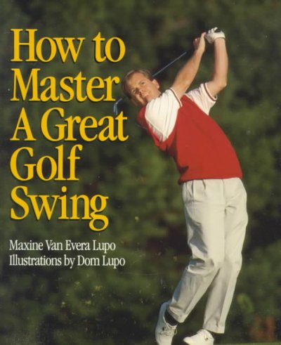 How to Master a Great Golf Swing cover