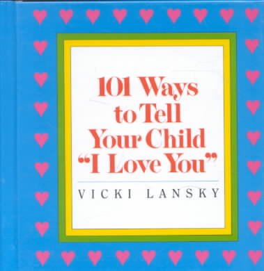 "101 Ways to Tell Your Child  ""I Love You"" cover"