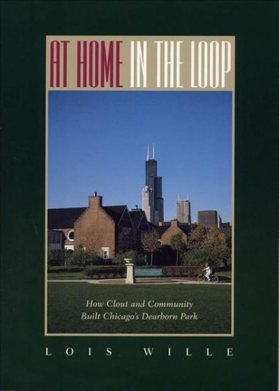 At Home in the Loop: How Clout and Community Built Chicago's Dearborn Park cover