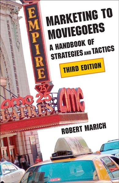 Marketing to Moviegoers: A Handbook of Strategies and Tactics, Third Edition cover