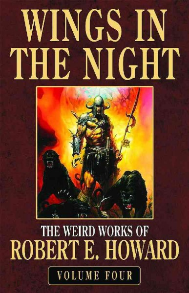 Robert E. Howard's Weird Works Volume 4: Wings in the Night (Weird Works of Robert E. Howard) cover