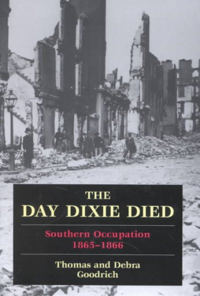 The Day Dixie Died: Southern Occupation, 1865-1866 cover